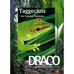 Draco 43 - Taggeckos /Die Gattung Phelsuma